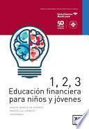 1, 2, 3 Educación financiera para niños y jóvenes