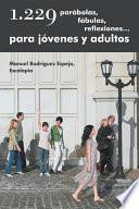 1.229 parábolas, fábulas, reflexiones... para jóvenes y adultos