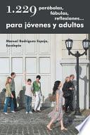 1. 229 ParáBolas, FáBulas, Reflexiones... para JóVenes y Adultos