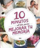 10 minutos al da para mejorar tu memoria / 10 Minutes a Day to Improve Your Memory