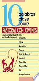 10 palabras clave sobre pastoral con jóvenes