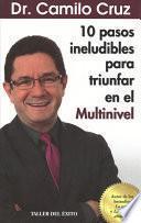 10 pasos ineludibles para triunfar en el multinivel / 10 unavoidable steps to succeed in multilevel