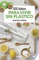 100 ideas para vivir sin plástico