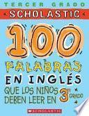 100 Palabras En Ingles Que Los Ninos Deben Leer En 3er Grado