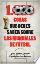 1000 cosas que debes saber sobre los mundiales de fútbol