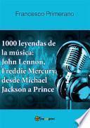1000 leyendas de la música: John Lennon, Freddie Mercury, desde Michael Jackson a Prince