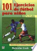 101 ejercicios de futbol para ninos de 7 a 11 anos / 101 Youth Football Drills. Age 7 to 11
