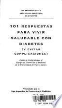 101 respuestas para vivir saludable con diabetes (y evitar complicaciones)