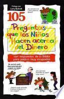 105 Preguntas Que los Ninos Hacen Acerca del Dinero = 105 Questions Children Ask about Money Matters