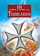 111 Secretos de Historia sobre Templarios