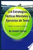 114 Estrategias, Tácticas Mentales y Ejercicios de Tenis
