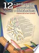 12 Lecciones De Pedagogia, Educacion Y Didactica / Twelve Lessons in Pedagogy, Education, and Didacticism