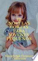 12 Novelas Cortas para Jóvenes Pequeños