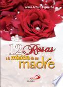 12 ROSAS A LA MISIÓN DE SER MADRE
