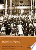 1907: Primera parte. El cine y sus empresas