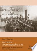 1908: Segunda parte. La Unión Cinematográfica, S.A.
