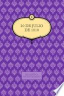 20 de julio de 1810 (vol. 2)