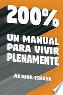 200% - Un Manual Para Vivir Plenamente