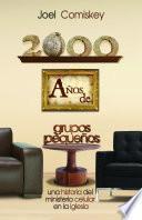2000 Años de Grupos Pequeños