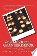 2018, México El Gran Perdedor