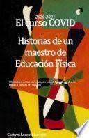 2020-2021 El curso COVID. Historias de un maestro de educación física.