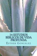 24 Estudios Bíblicos de Vida Profunda
