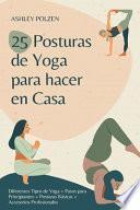 25 Posturas de Yoga Para Hacer En Casa