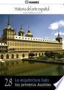 28.- La arquitectura bajo los primeros Austrias.