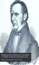 -3. Desde el año de 1797 hasta el de 1830. Tiene al fin un breve bosquejo histórico que comprende los años de 1831 hasta 1837