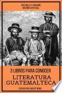 3 Libros para Conocer Literatura Guatemalteca