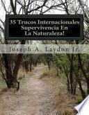 35 Trucos Internacionales Supervivencia En La Naturaleza!
