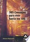 365 CONSEJOS PARA VIVIR HASTA LOS 100 - LIBRO
