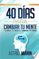 40 Días para Cambiar tu Mente