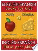 5 - Food (Comida) - English Spanish Books for Kids (Inglés Español Libros para Niños)