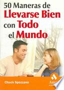50 MANERAS DE LLEVARSE BIEN CON TODO EL MUNDO