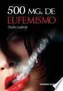 500 mg. de Eufemismo