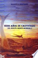 6.000 años de cautiverio (El nuevo orden mundial)