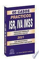 60 Casos Prácticos ISR,IVA,IMSS 2021