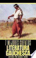 7 mejores cuentos - Literatura Gauchesca