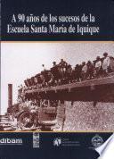 A 90 años de los sucesos de la Escuela Santa María de Iquique