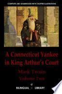 A Connecticut Yankee in King Arthur's Court—Un yanqui en la corte del Rey Arturo: English-Spanish Parallel Text Edition Volume Two