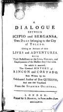 A Dialogue Between Scipio and Bergansa, Two Dogs Belonging to the City of Toledo,1