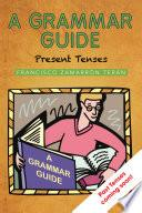 A Grammar Guide: Present Tenses and Dictionary