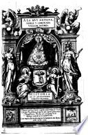 A La Mvy Antigva, Noble Y Coronada Villa De Madrid. Historia De Sv Antigvedad, Nobleza Y Grandeza