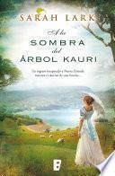 A la sombra del árbol Kauri (Trilogía del árbol Kauri 2)