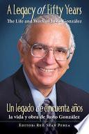 A Legacy of Fifty Years / Un Legado de Cincuenta Anos