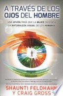 A travs de los ojos del hombre/ Through a Man's Eyes