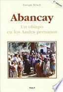 Abancay. Un obispo en los Andes peruanos