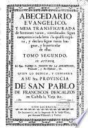 Abecedario evangelico, y mesa transfigurada de Sermones varios, coordinados segun competen à cada letra ...