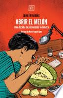 ABRIRL EL MELÓN